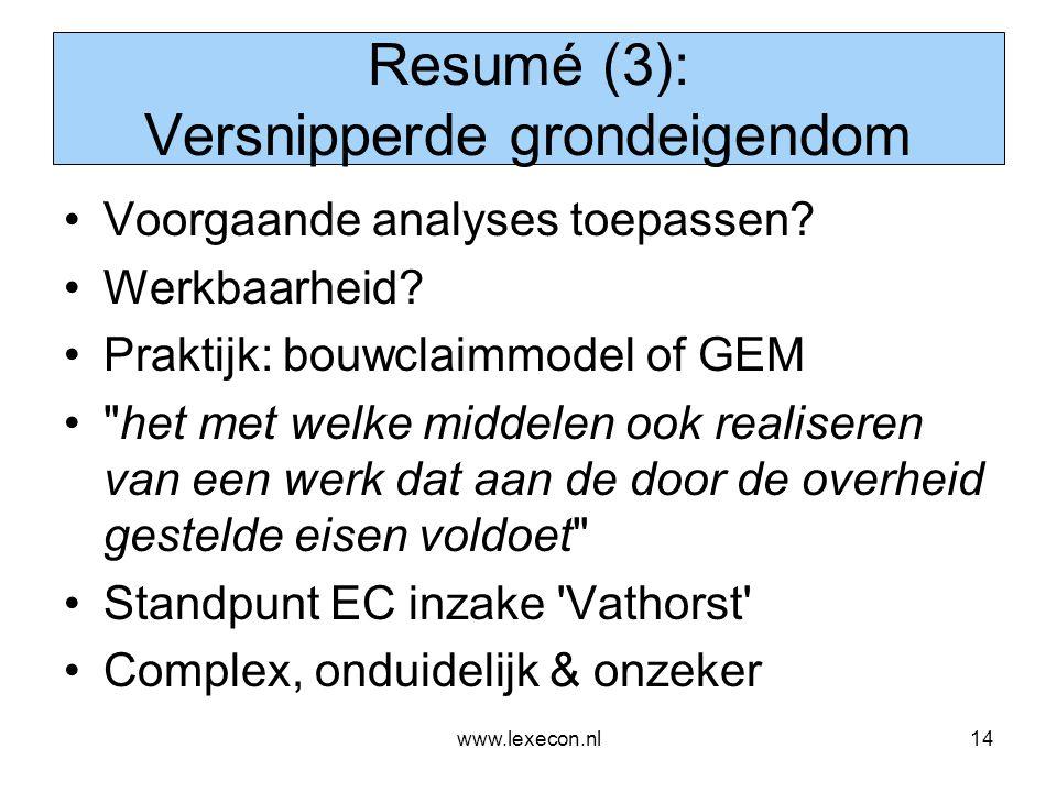 www.lexecon.nl14 Resumé (3): Versnipperde grondeigendom •Voorgaande analyses toepassen? •Werkbaarheid? •Praktijk: bouwclaimmodel of GEM •