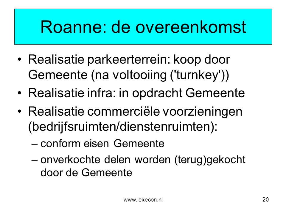 www.lexecon.nl20 Roanne: de overeenkomst •Realisatie parkeerterrein: koop door Gemeente (na voltooiing ('turnkey')) •Realisatie infra: in opdracht Gem