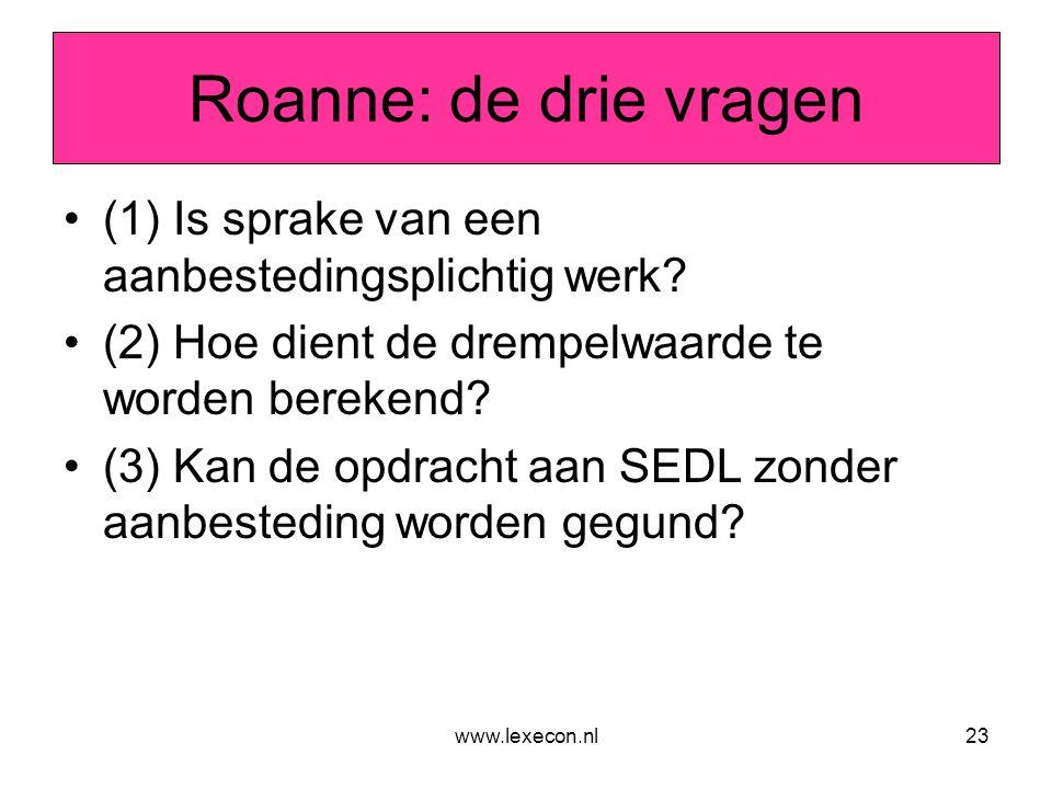 www.lexecon.nl23 Roanne: de drie vragen •(1) Is sprake van een aanbestedingsplichtig werk? •(2) Hoe dient de drempelwaarde te worden berekend? •(3) Ka