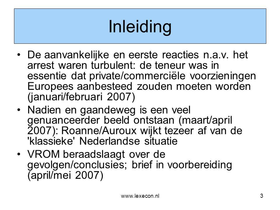 www.lexecon.nl34 Richtlijnsystematiek: concessie (1) •Concessies voor openbare ( publieke ) werken (tolbrug, toltunnel e.d.): aanbestedingsplichtig onder de Richtlijn Werken (thans: Algemene Richtlijn) •Concessie voor een openbaar ( publiek ) werk = openbaar ( publiek ) werk + recht tot exploitatie + eventueel overheidsbijdrage •Concessie voor een openbaar ( publiek ) werk ingevoegd in Richtlijn – niet gedekt onder reguliere definitie van een werk •Dienstenconcessies zijn niet aanbestedingsplichtig
