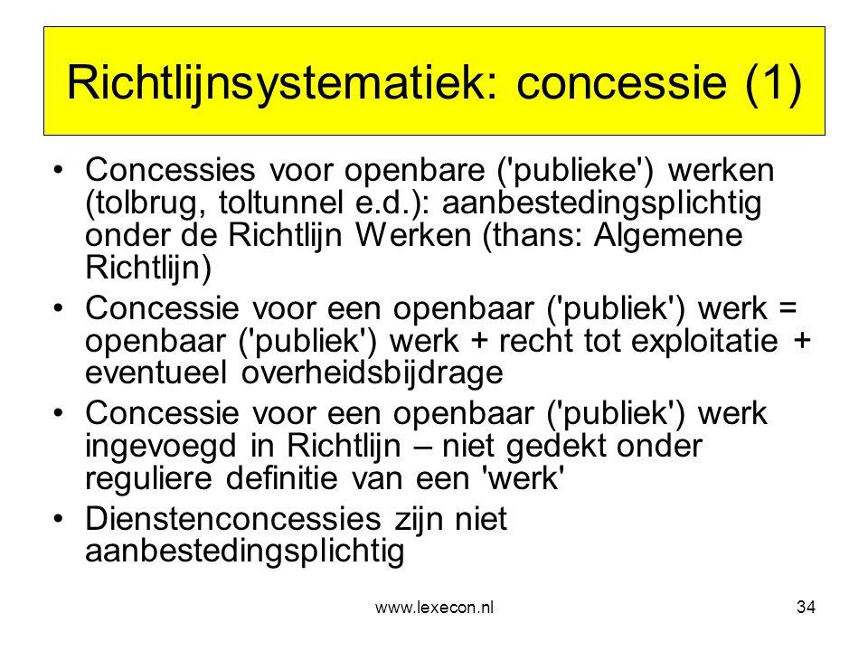 www.lexecon.nl34 Richtlijnsystematiek: concessie (1) •Concessies voor openbare ('publieke') werken (tolbrug, toltunnel e.d.): aanbestedingsplichtig on