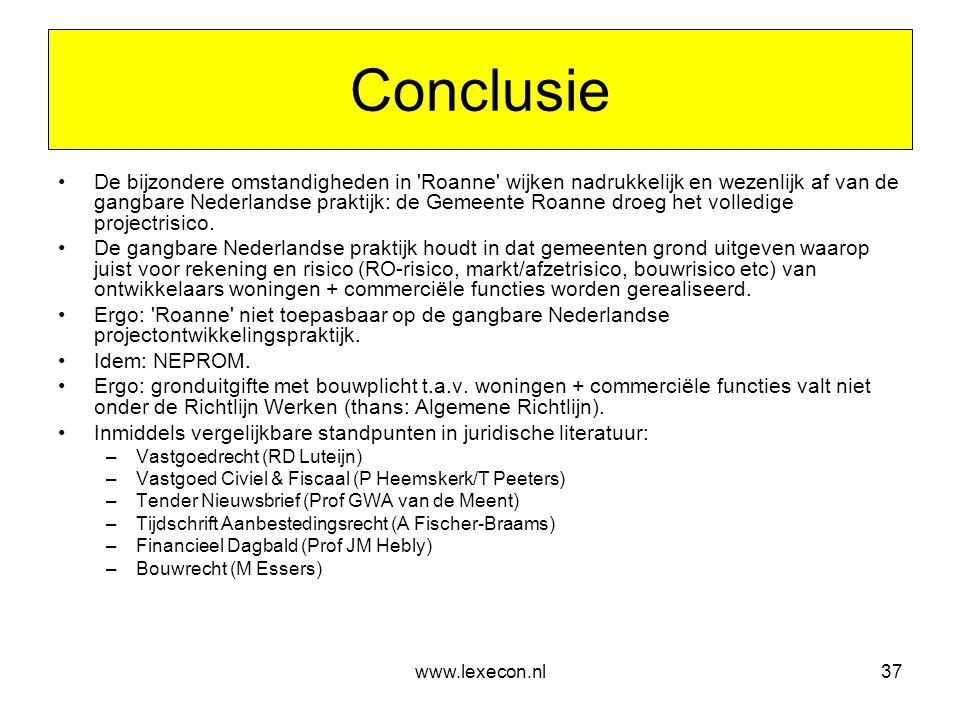www.lexecon.nl37 Conclusie •De bijzondere omstandigheden in 'Roanne' wijken nadrukkelijk en wezenlijk af van de gangbare Nederlandse praktijk: de Geme