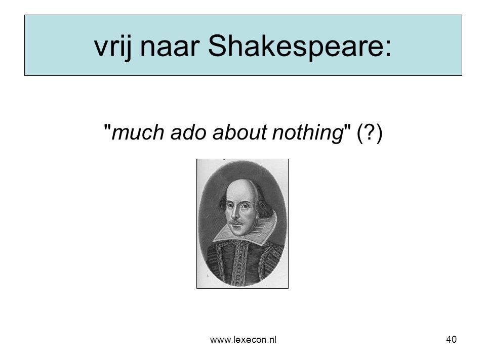 www.lexecon.nl40 vrij naar Shakespeare: