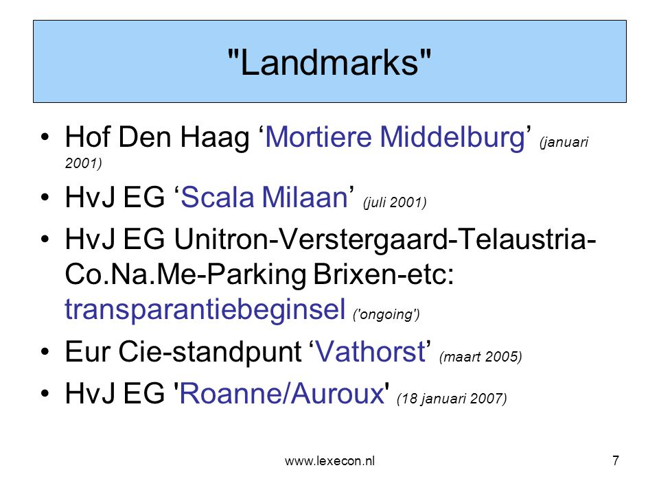 www.lexecon.nl8 Mortiere Middelburg •Grondeigendom Gemeente Middelburg •Gronduitgifte door Gemeente Middelburg aan ontwikkelaars •Ontwikkelaars verplichten zich: –om het openbaar gebied te realiseren; en vervolgens dit –om niet aan de Gemeente (terug) over te dragen •Bezwarende titel.