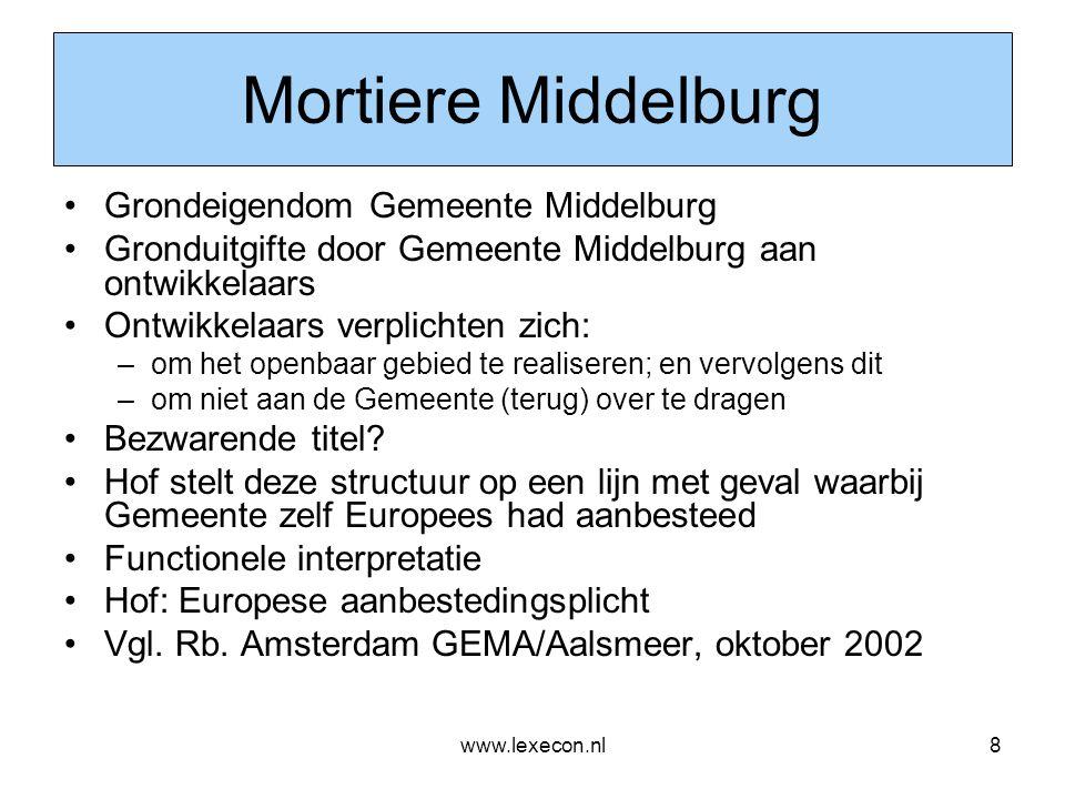 www.lexecon.nl8 Mortiere Middelburg •Grondeigendom Gemeente Middelburg •Gronduitgifte door Gemeente Middelburg aan ontwikkelaars •Ontwikkelaars verpli