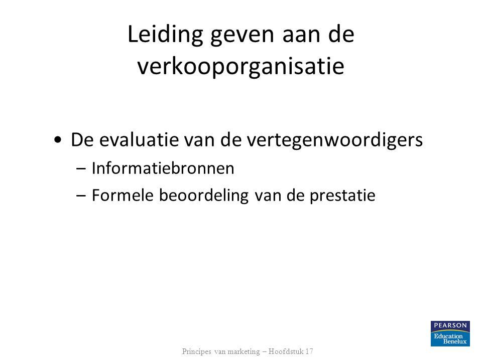 Leiding geven aan de verkooporganisatie •De evaluatie van de vertegenwoordigers –Informatiebronnen –Formele beoordeling van de prestatie Principes van