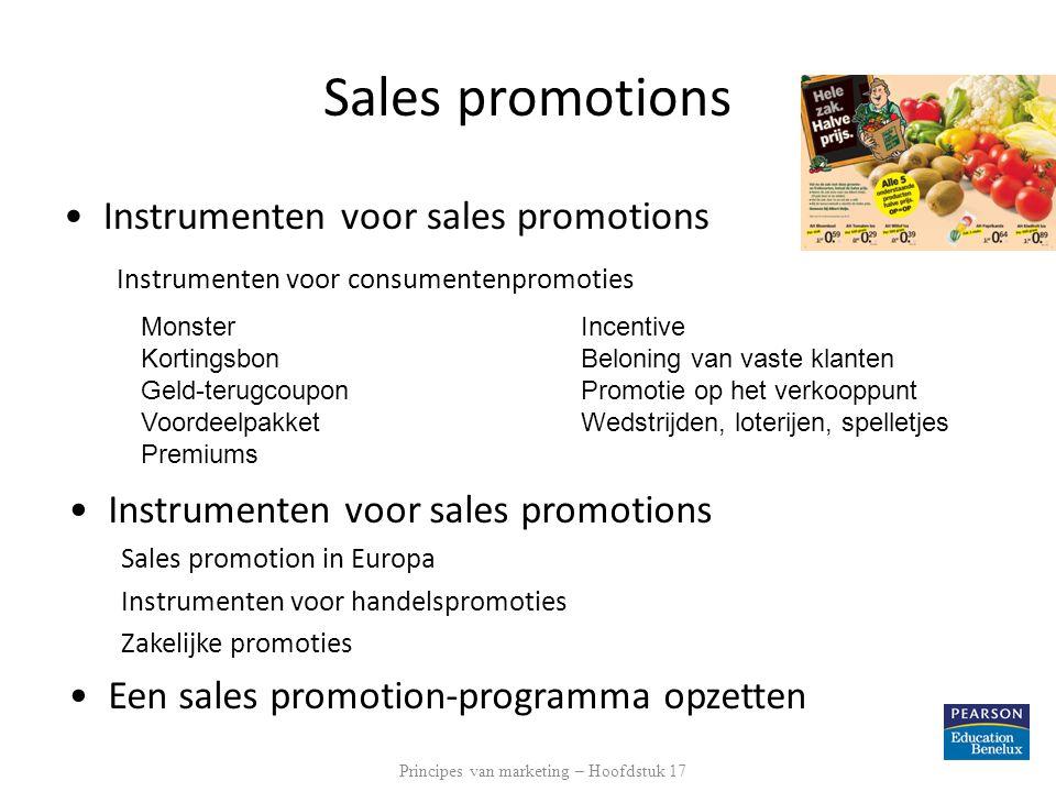 Sales promotions •Instrumenten voor sales promotions Instrumenten voor consumentenpromoties Monster Kortingsbon Geld-terugcoupon Voordeelpakket Premiu