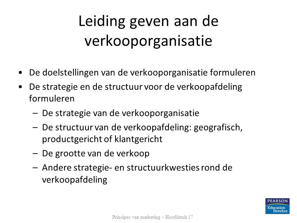 •De doelstellingen van de verkooporganisatie formuleren •De strategie en de structuur voor de verkoopafdeling formuleren –De strategie van de verkoopo