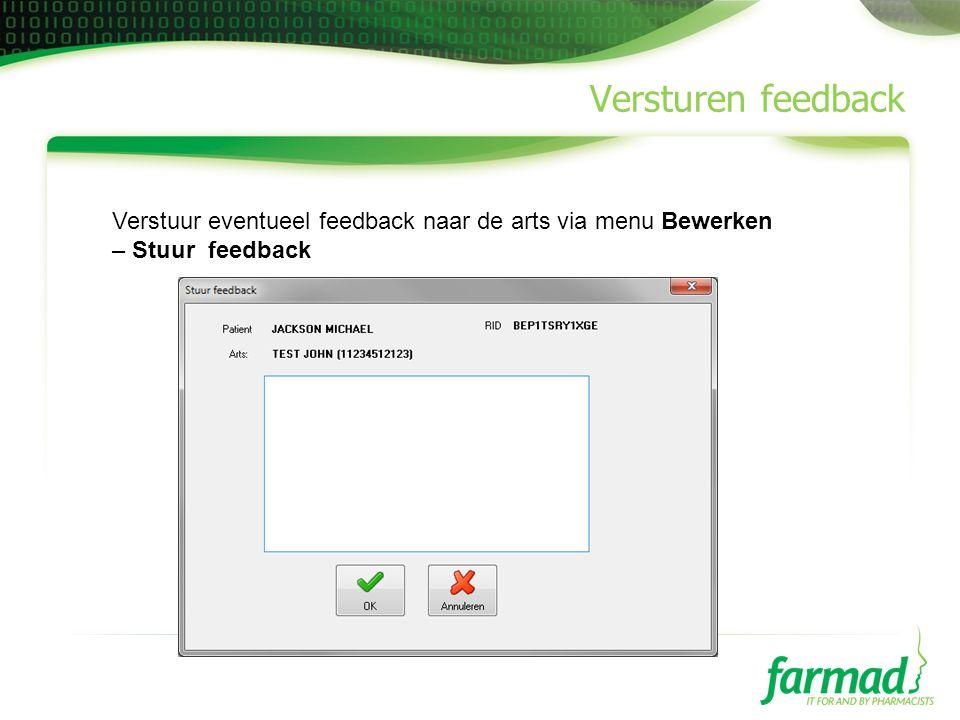 Versturen feedback Verstuur eventueel feedback naar de arts via menu Bewerken – Stuur feedback