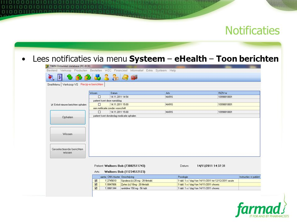 Notificaties •Lees notificaties via menu Systeem – eHealth – Toon berichten