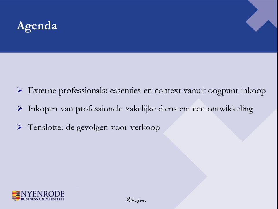 © Reijniers Agenda  Externe professionals: essenties en context vanuit oogpunt inkoop  Inkopen van professionele zakelijke diensten: een ontwikkelin