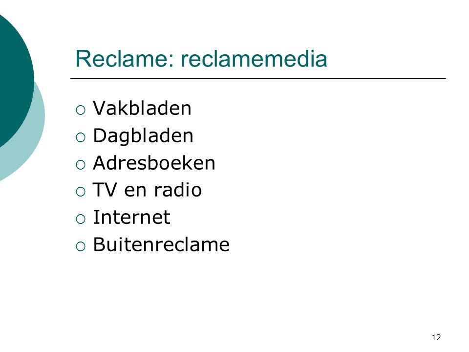 12 Reclame: reclamemedia  Vakbladen  Dagbladen  Adresboeken  TV en radio  Internet  Buitenreclame