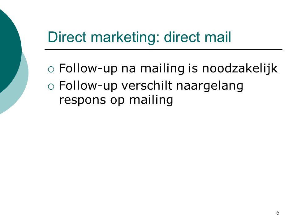 7 Direct marketing: telemarketing  Telefoon inzetten als marketing- instrument voor het systematisch benaderen van een doelgroep  Inbound & outbound  Ter ondersteuning van persoonlijke verkoop of als zelfstandige invulling van klantencontact  Vaak georganiseerd in call centers