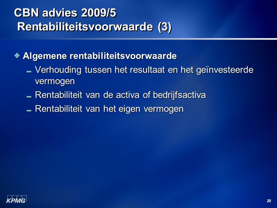 28 CBN advies 2009/5 Rentabiliteitsvoorwaarde (3) Algemene rentabiliteitsvoorwaarde Verhouding tussen het resultaat en het geïnvesteerde vermogen Rent