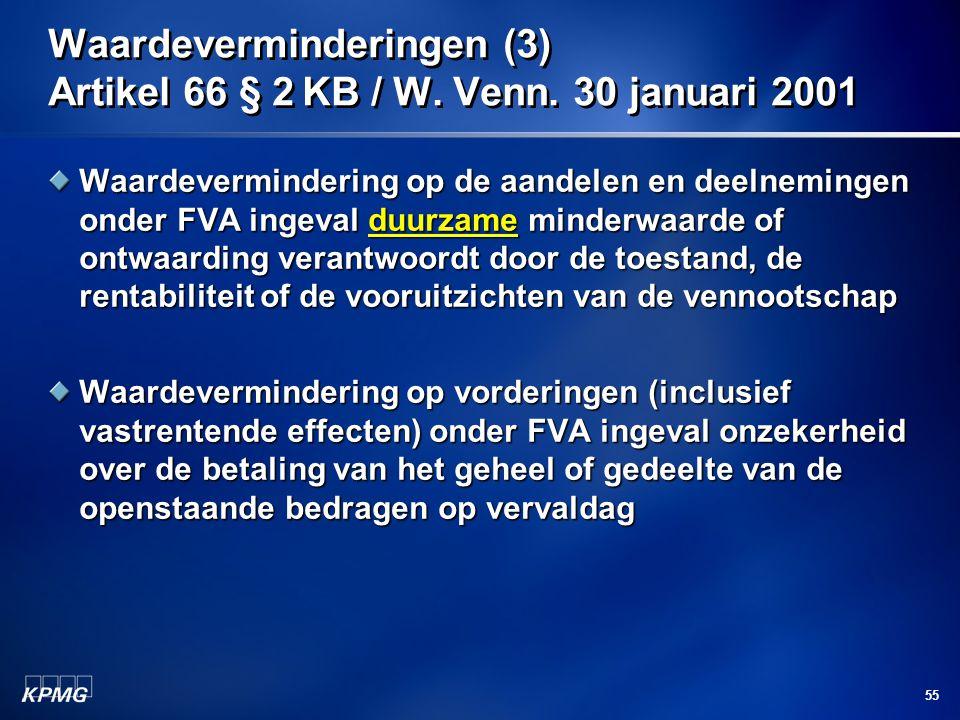 55 Waardeverminderingen (3) Artikel 66 § 2 KB / W. Venn. 30 januari 2001 Waardevermindering op de aandelen en deelnemingen onder FVA ingeval duurzame