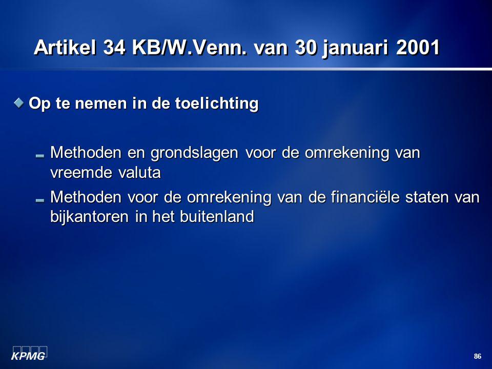 86 Artikel 34 KB/W.Venn. van 30 januari 2001 Op te nemen in de toelichting Methoden en grondslagen voor de omrekening van vreemde valuta Methoden voor