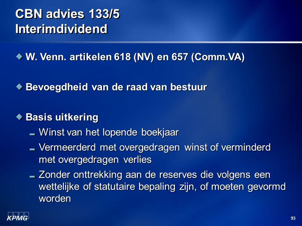 93 CBN advies 133/5 Interimdividend W. Venn. artikelen 618 (NV) en 657 (Comm.VA) Bevoegdheid van de raad van bestuur Basis uitkering Winst van het lop