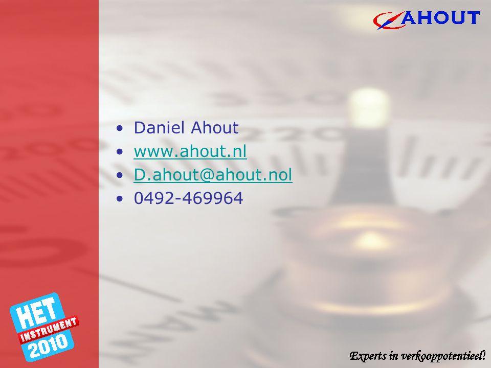 •Daniel Ahout •www.ahout.nlwww.ahout.nl •D.ahout@ahout.nolD.ahout@ahout.nol •0492-469964