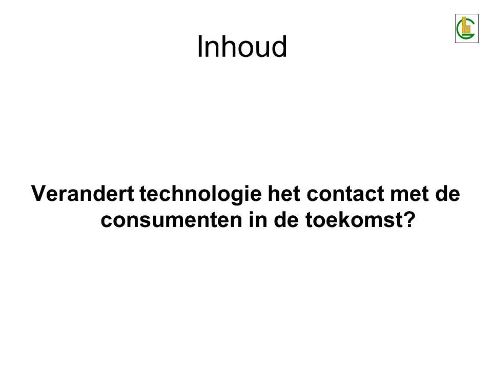 Inhoud Verandert technologie het contact met de consumenten in de toekomst?
