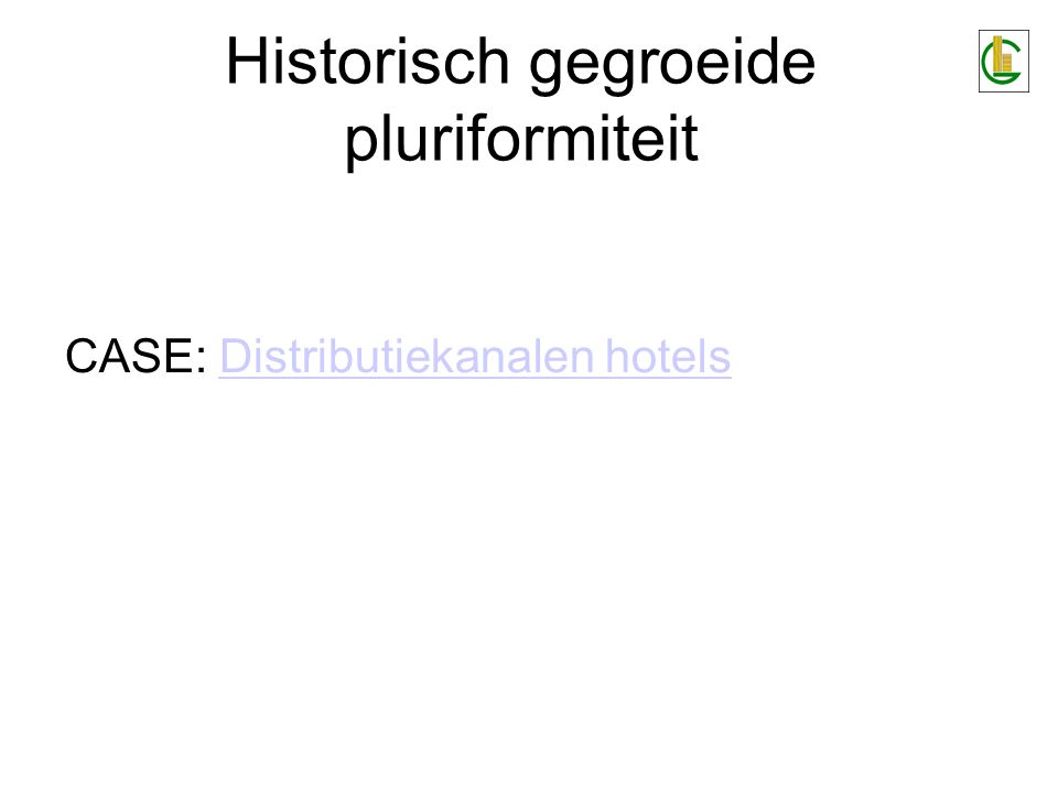 CASE: Distributiekanalen hotelsDistributiekanalen hotels Historisch gegroeide pluriformiteit
