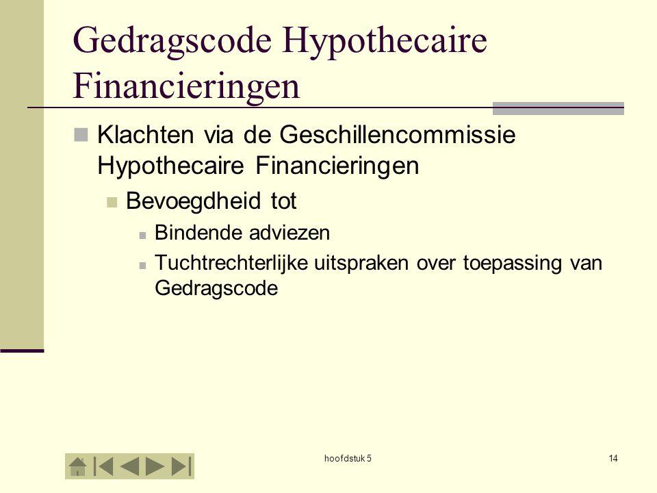 hoofdstuk 514 Gedragscode Hypothecaire Financieringen  Klachten via de Geschillencommissie Hypothecaire Financieringen  Bevoegdheid tot  Bindende a