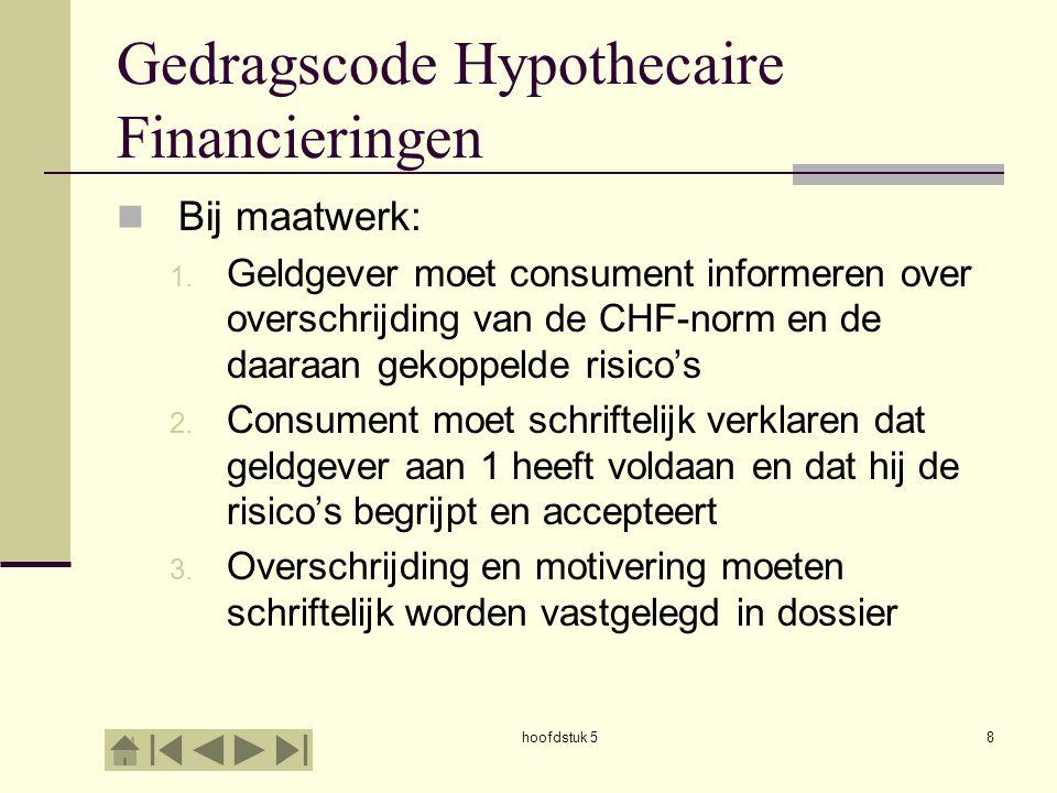 hoofdstuk 58 Gedragscode Hypothecaire Financieringen  Bij maatwerk: 1. Geldgever moet consument informeren over overschrijding van de CHF-norm en de