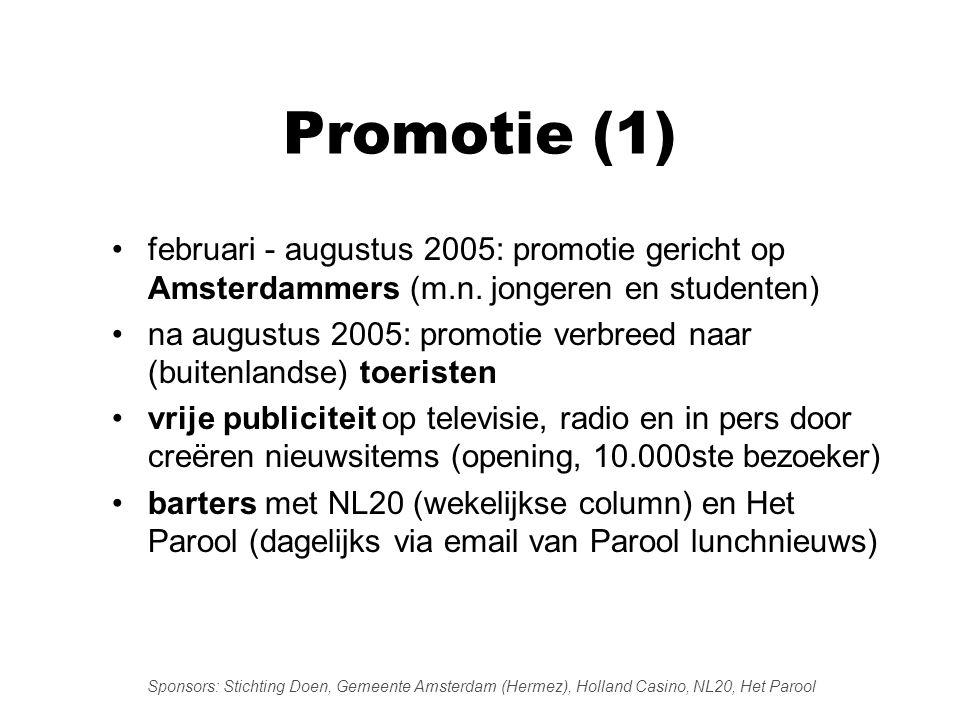 Promotie (1) •februari - augustus 2005: promotie gericht op Amsterdammers (m.n.