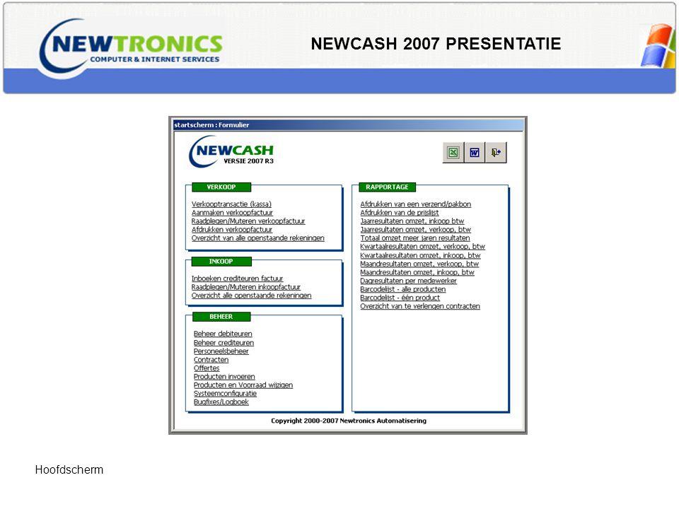 NEWCASH 2007 PRESENTATIE Configuratie – Exporteren van standaard lijsten kan eenvoudig vanuit de systeem configuratie, individuele exports zijn| te maken door u zelf of door ons tegen een geringe vergoeding.