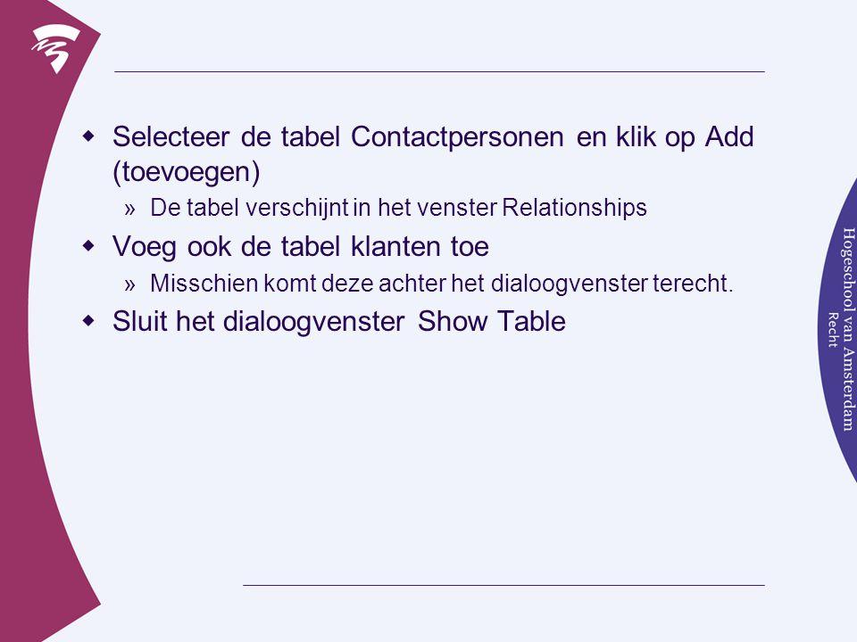 Dialoogvenster Edit Relationships  Sleep het veld Debiteurnr uit de tabel Contactpersoon naar het veld Debiteurnr in de tabel Klanten