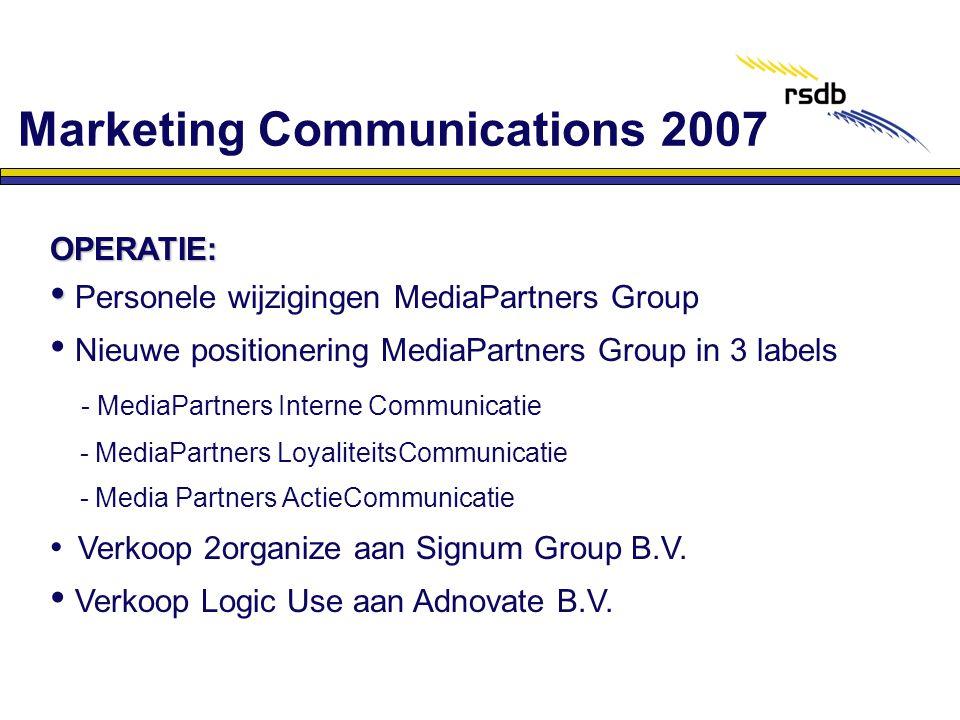OPERATIE: • • Personele wijzigingen MediaPartners Group • Nieuwe positionering MediaPartners Group in 3 labels - MediaPartners Interne Communicatie -