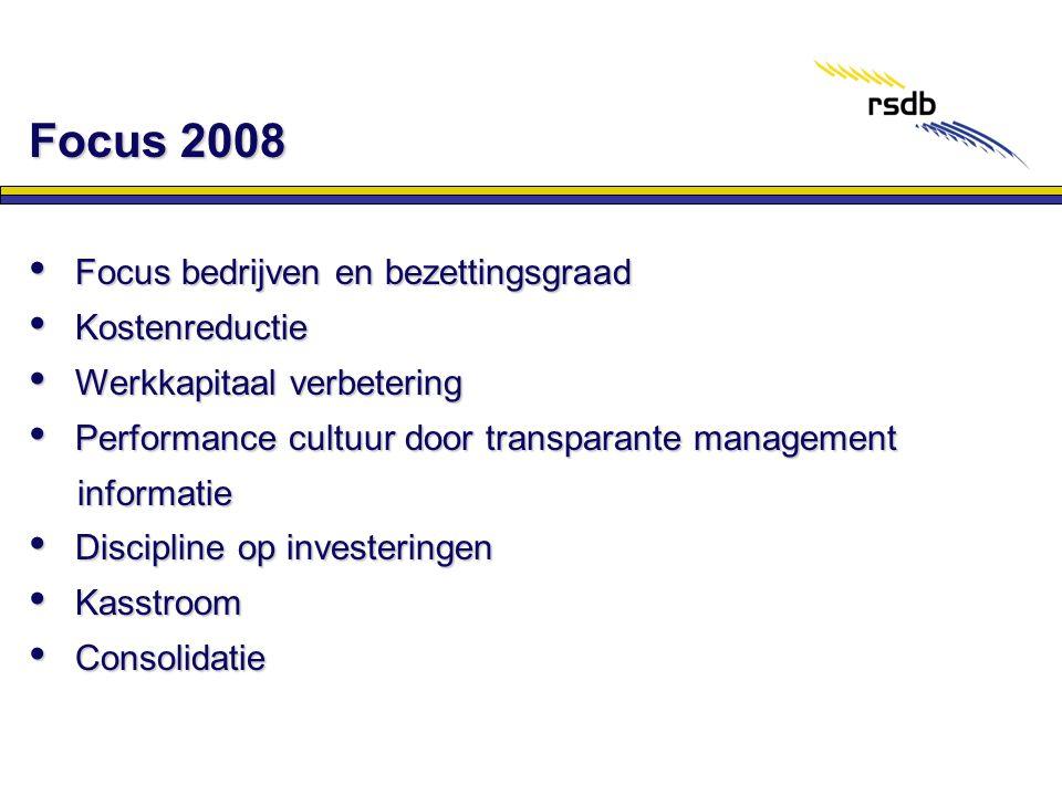 • Focus bedrijven en bezettingsgraad • Kostenreductie • Werkkapitaal verbetering • Performance cultuur door transparante management informatie • Disci