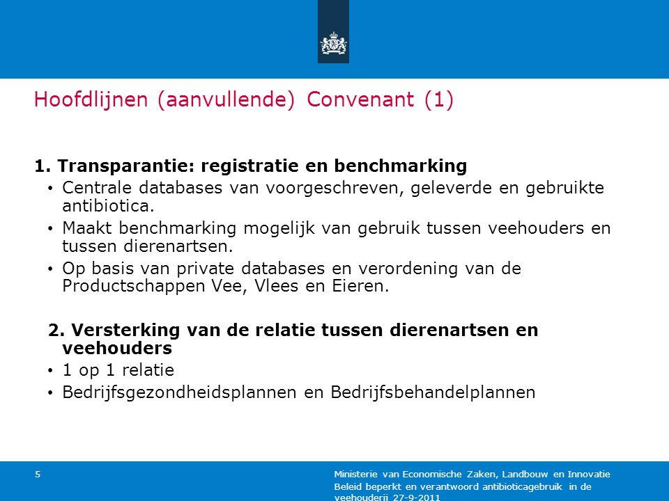 Beleid beperkt en verantwoord antibioticagebruik in de veehouderij 27-9-2011 Ministerie van Economische Zaken, Landbouw en Innovatie 5 Hoofdlijnen (aa