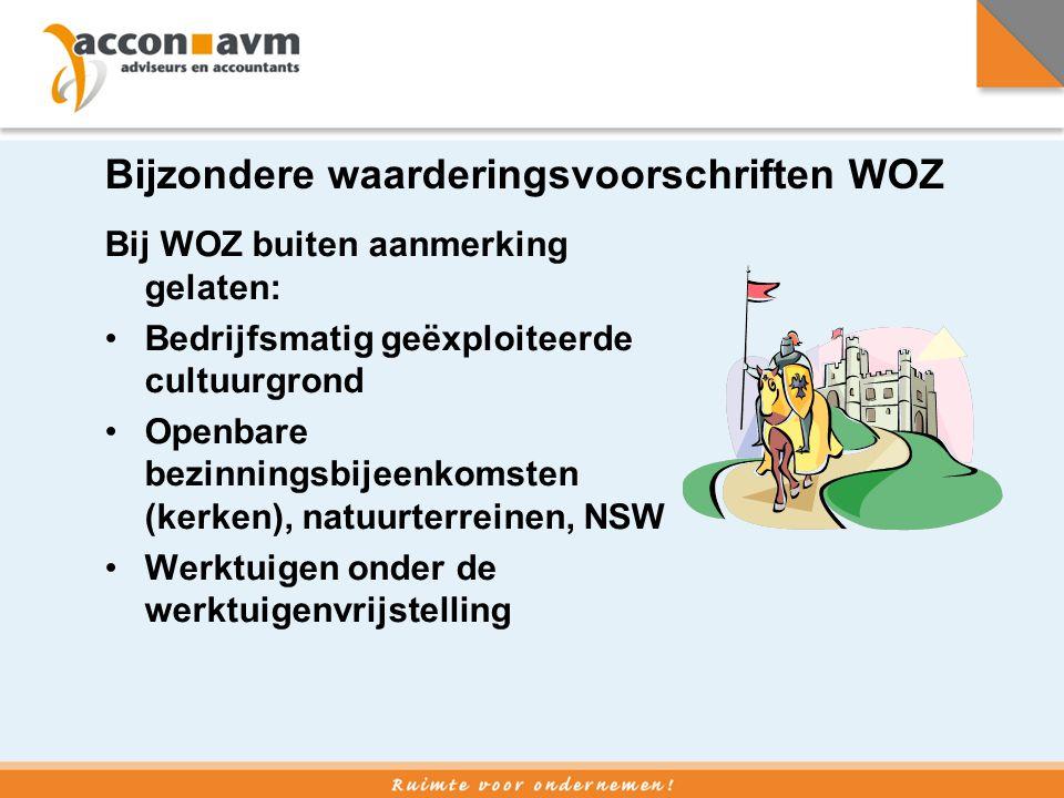 Bijzondere waarderingsvoorschriften WOZ Bij WOZ buiten aanmerking gelaten: •Bedrijfsmatig geëxploiteerde cultuurgrond •Openbare bezinningsbijeenkomste