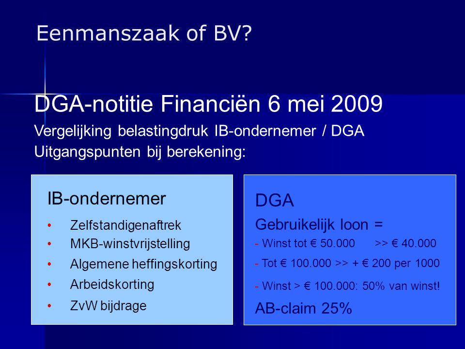 Eenmanszaak of BV? IB-ondernemer •Zelfstandigenaftrek •MKB-winstvrijstelling •Algemene heffingskorting •Arbeidskorting •ZvW bijdrage DGA Gebruikelijk