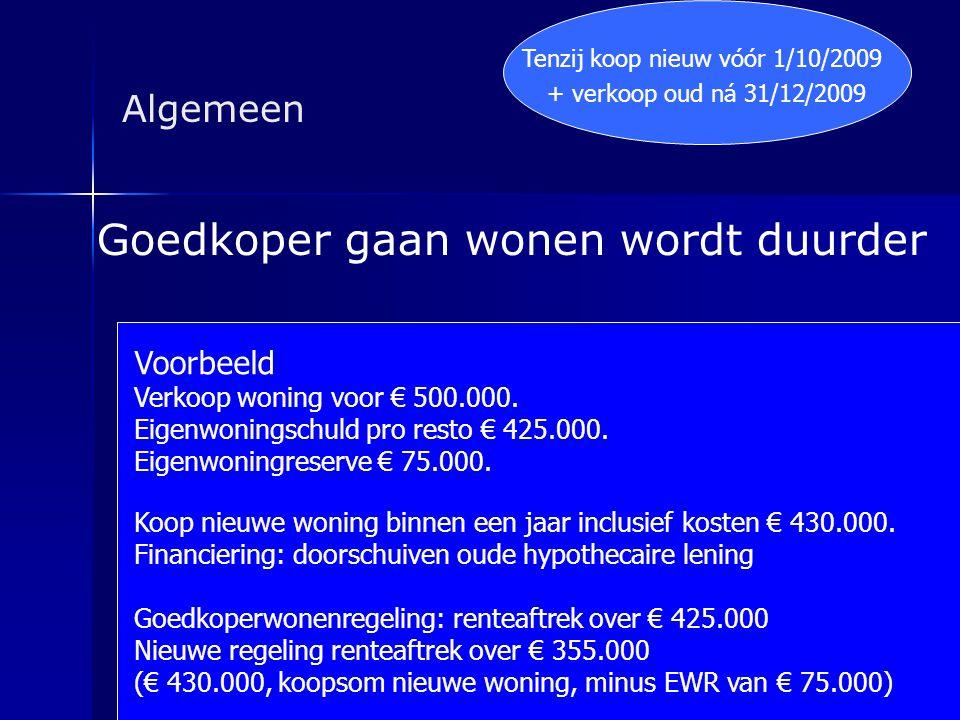 Algemeen Goedkoper gaan wonen wordt duurder Voorbeeld Verkoop woning voor € 500.000. Eigenwoningschuld pro resto € 425.000. Eigenwoningreserve € 75.00