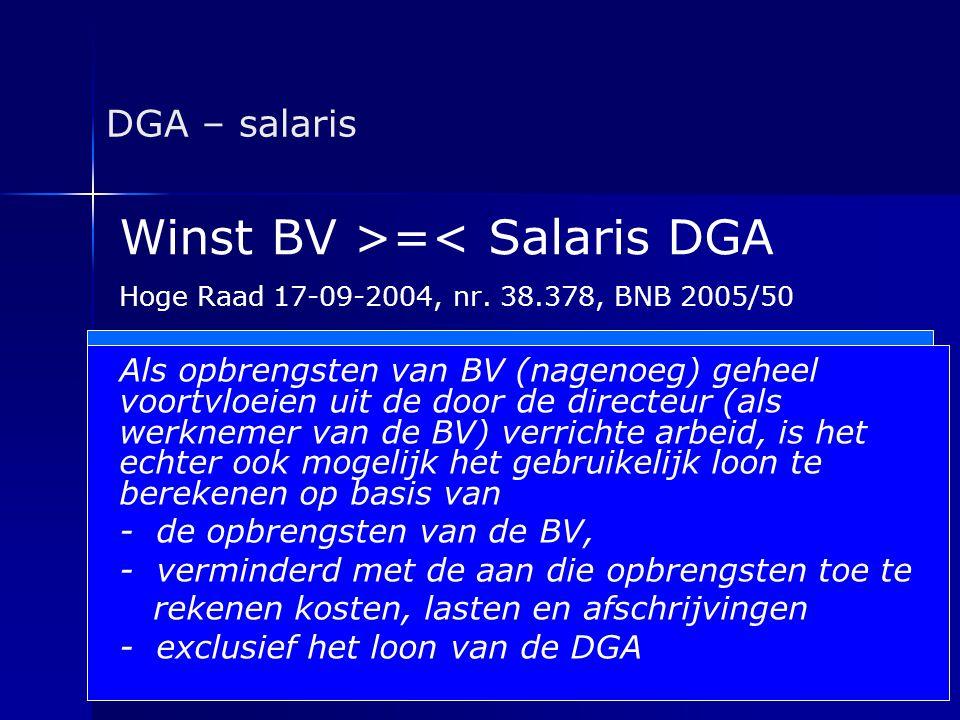 DGA – salaris Winst BV >=< Salaris DGA Hoge Raad 17-09-2004, nr. 38.378, BNB 2005/50 Gebruikelijk loon zal 'bepaald kunnen worden aan de hand van het