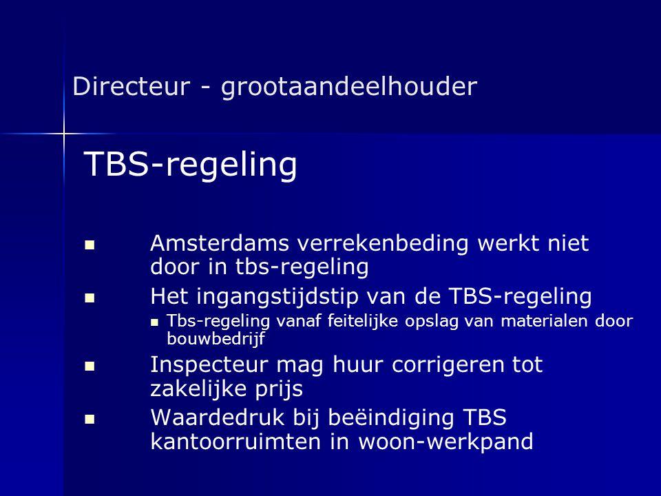 Directeur - grootaandeelhouder TBS-regeling   Amsterdams verrekenbeding werkt niet door in tbs-regeling   Het ingangstijdstip van de TBS-regeling
