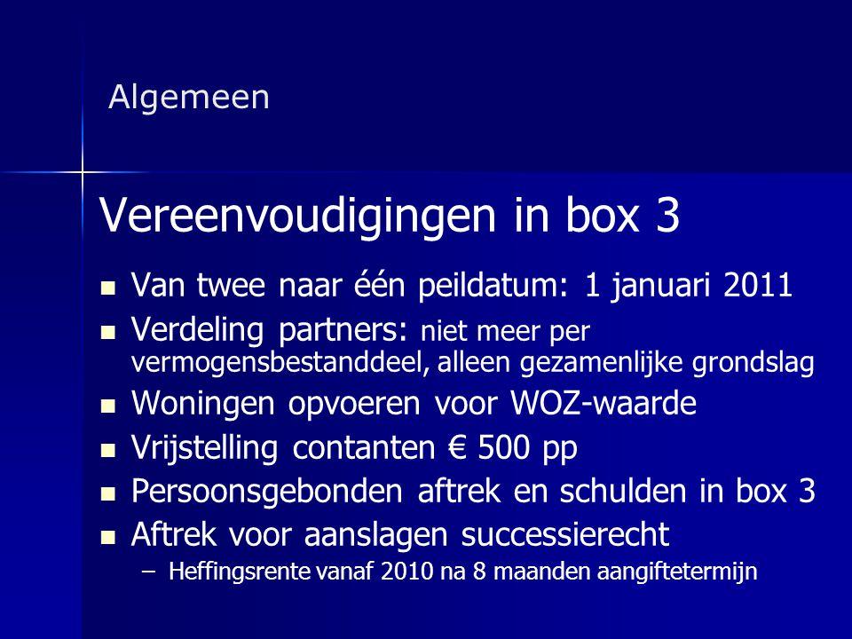 Algemeen Vereenvoudigingen in box 3   Van twee naar één peildatum: 1 januari 2011   Verdeling partners: niet meer per vermogensbestanddeel, alleen