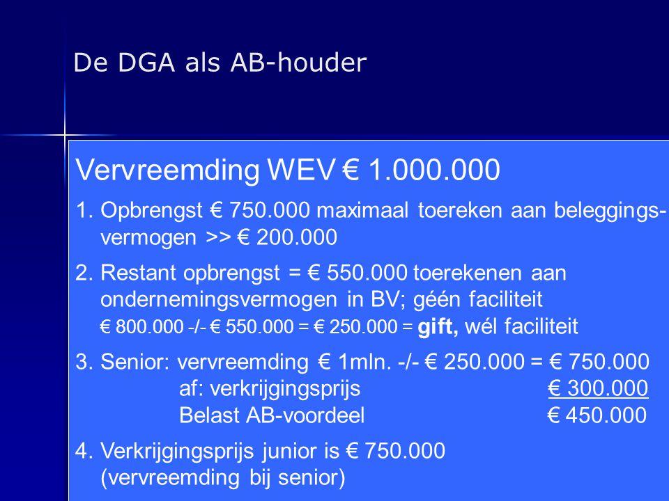 De DGA als AB-houder Senior verkoopt aandelen BV X aan junior voor € 750.000   Waarde aandelen BV X € 1.000.000   € 800.000 ondernemings-, € 200.0