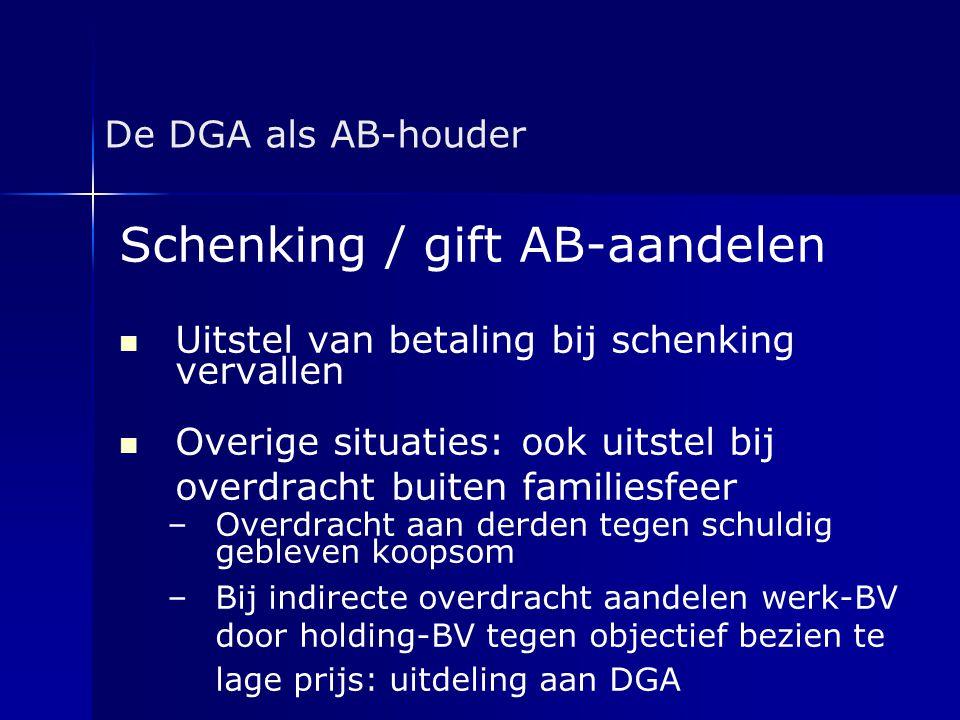 De DGA als AB-houder Schenking / gift AB-aandelen   Uitstel van betaling bij schenking vervallen   Overige situaties: ook uitstel bij overdracht b