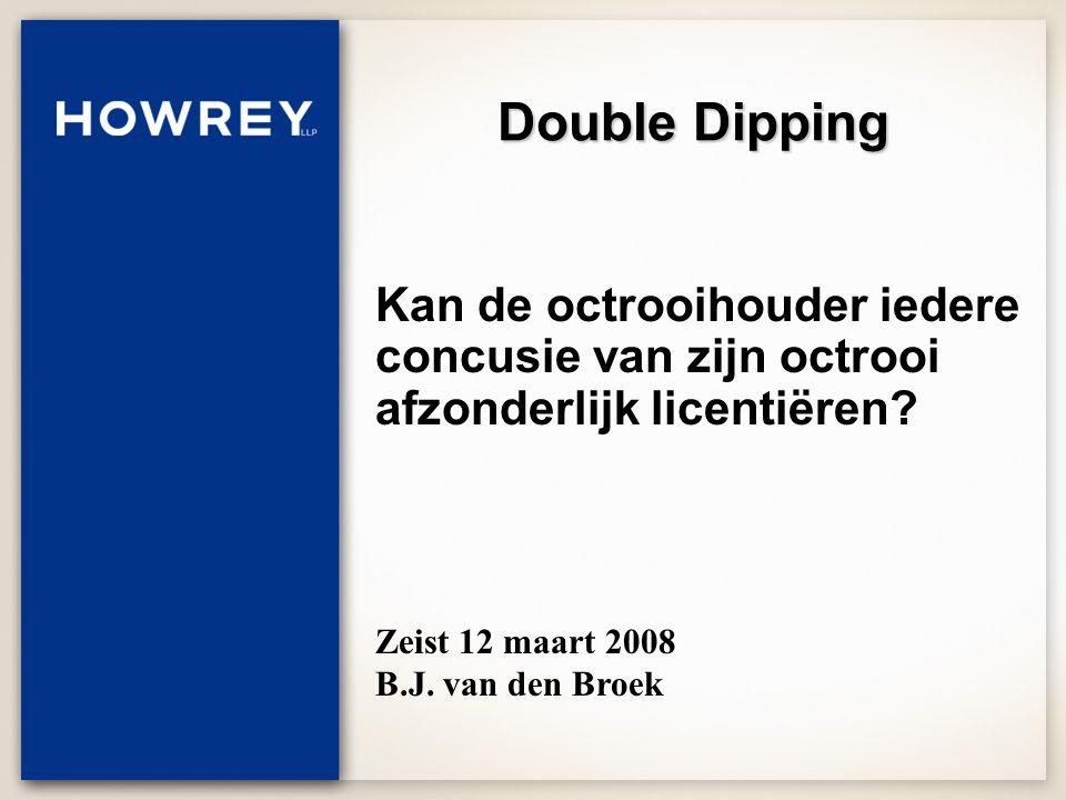 Double Dipping Kan de octrooihouder iedere concusie van zijn octrooi afzonderlijk licentiëren.