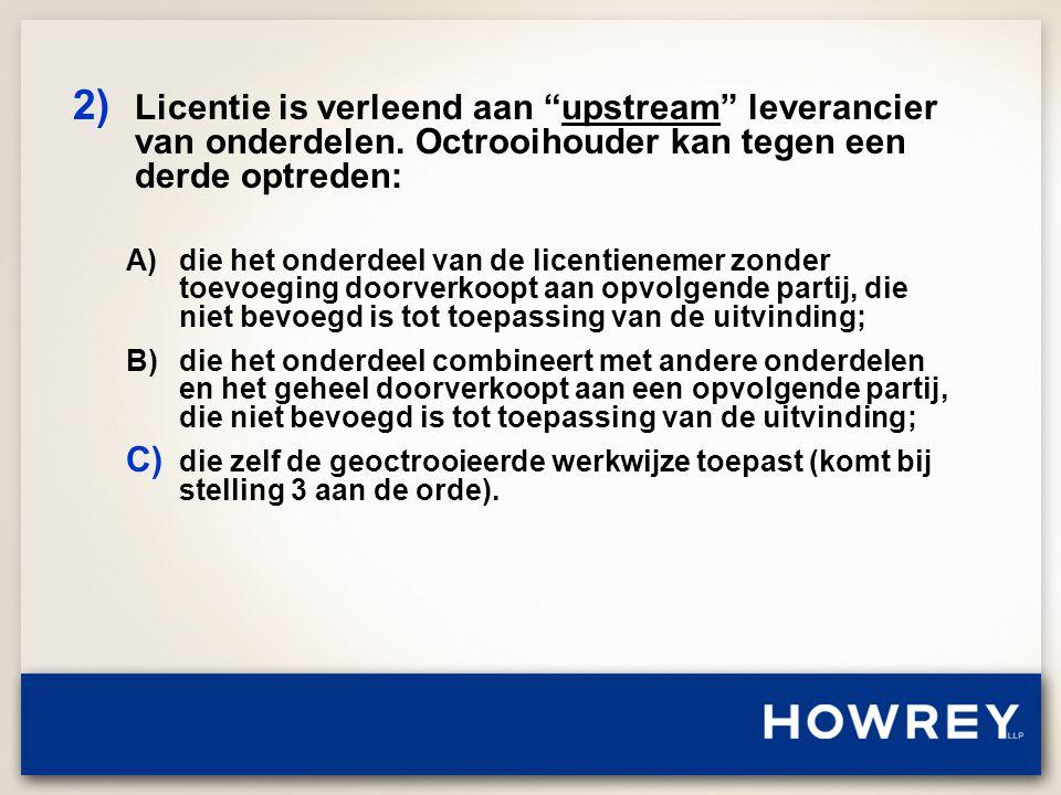 2) Licentie is verleend aan upstream leverancier van onderdelen.
