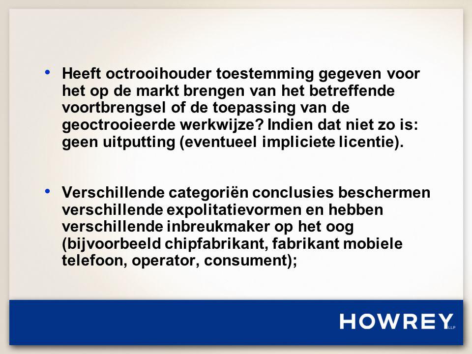 • Heeft octrooihouder toestemming gegeven voor het op de markt brengen van het betreffende voortbrengsel of de toepassing van de geoctrooieerde werkwijze.