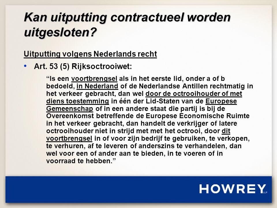 Kan uitputting contractueel worden uitgesloten. Uitputting volgens Nederlands recht • Art.