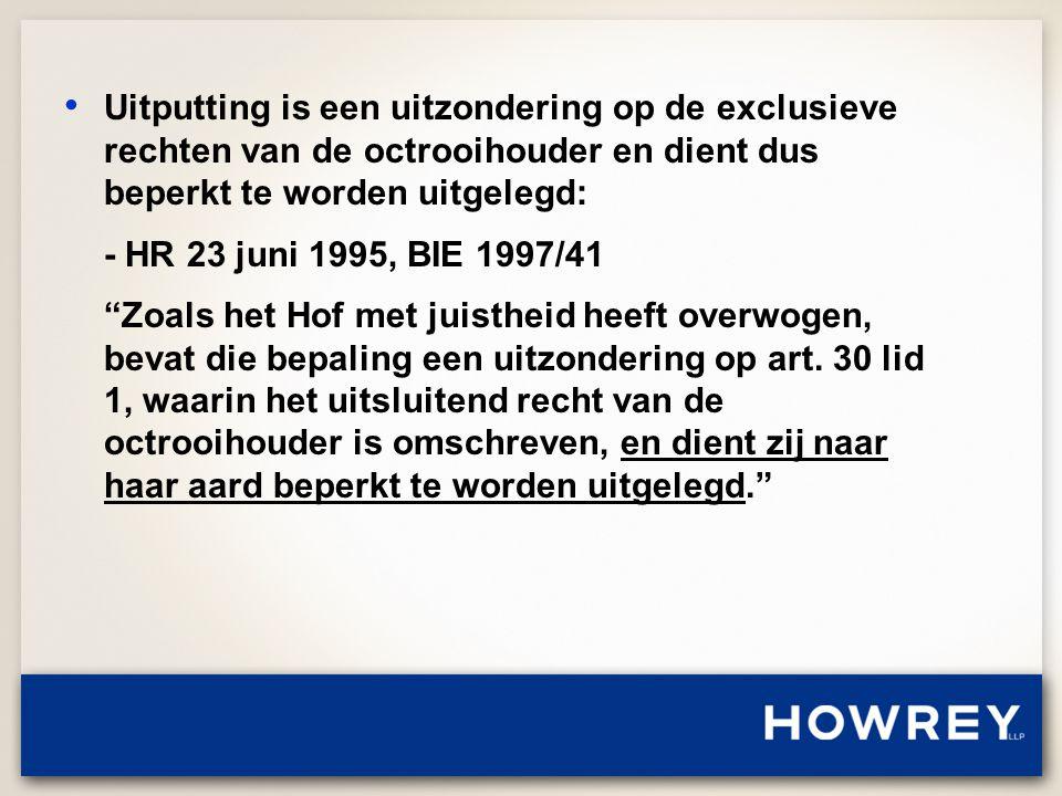 • Uitputting is een uitzondering op de exclusieve rechten van de octrooihouder en dient dus beperkt te worden uitgelegd: - HR 23 juni 1995, BIE 1997/41 Zoals het Hof met juistheid heeft overwogen, bevat die bepaling een uitzondering op art.