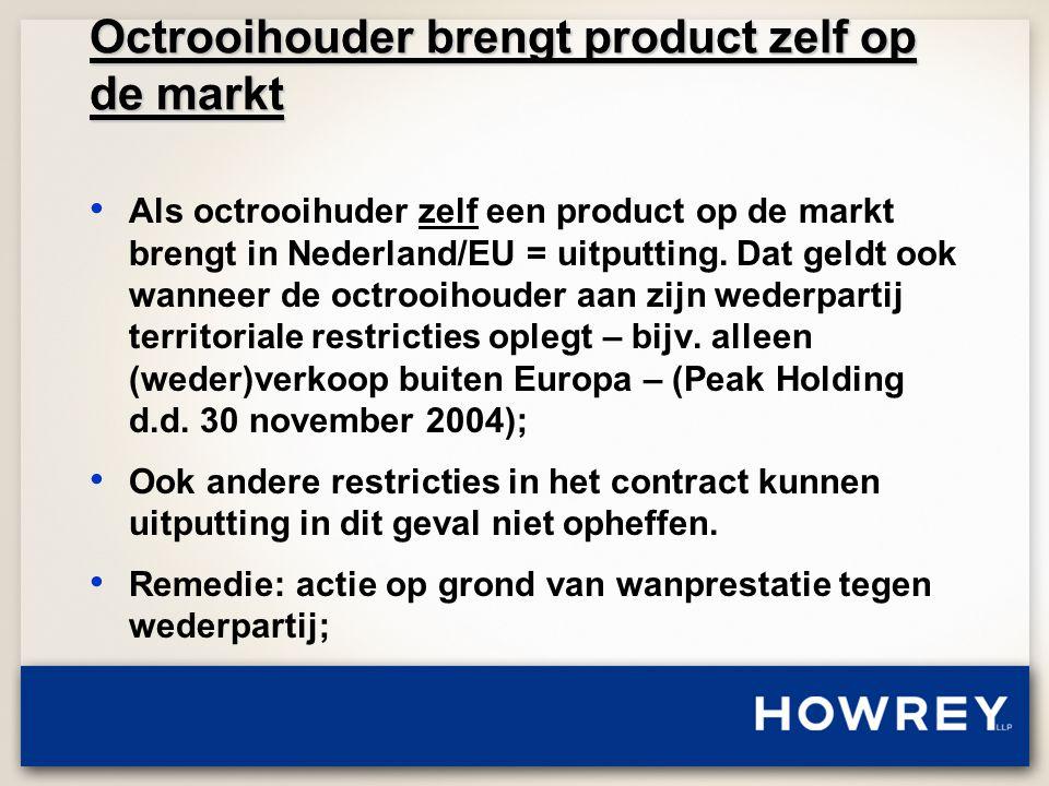 Octrooihouder brengt product zelf op de markt • Als octrooihuder zelf een product op de markt brengt in Nederland/EU = uitputting.