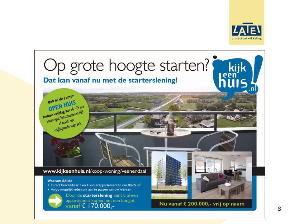 9 Keuze / Resultaten tot op heden •Op al onze woningen tot € 245.000 accepteren wij een aanvraag voor een starterslening.