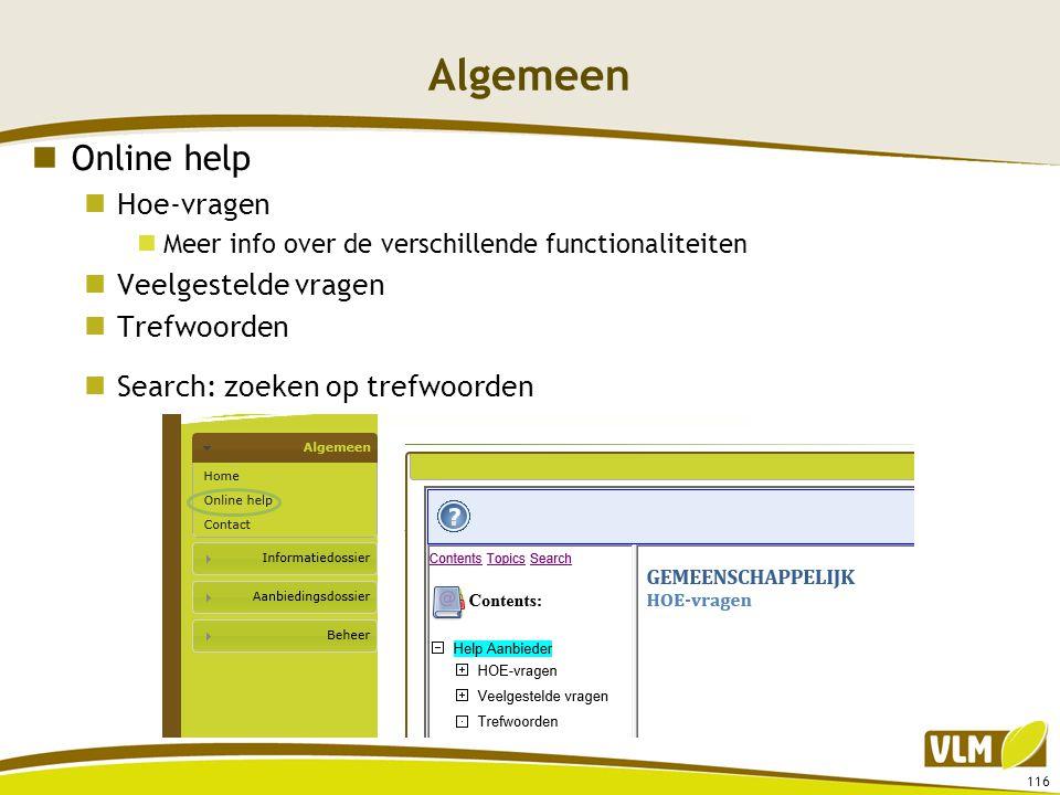Algemeen  Online help  Hoe-vragen  Meer info over de verschillende functionaliteiten  Veelgestelde vragen  Trefwoorden  Search: zoeken op trefwo
