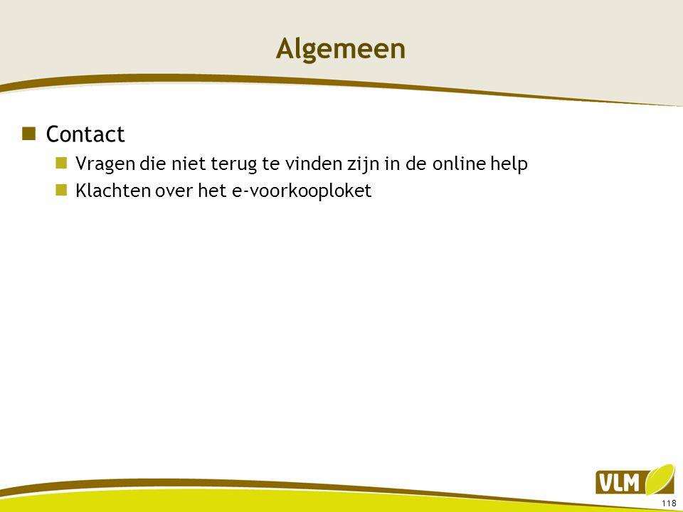 Algemeen  Contact  Vragen die niet terug te vinden zijn in de online help  Klachten over het e-voorkooploket 118