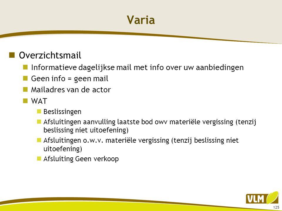Varia  Overzichtsmail  Informatieve dagelijkse mail met info over uw aanbiedingen  Geen info = geen mail  Mailadres van de actor  WAT  Beslissin